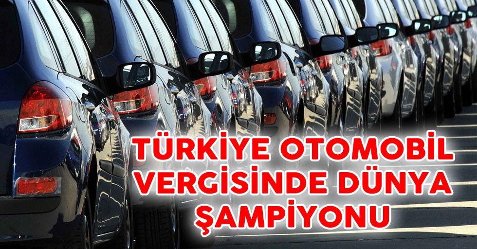 Dünya Otomobil Vergi Şampiyonu Türkiye
